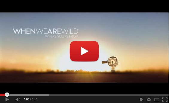 videoclip-WhenWeAreWild-WhereYoureFrom