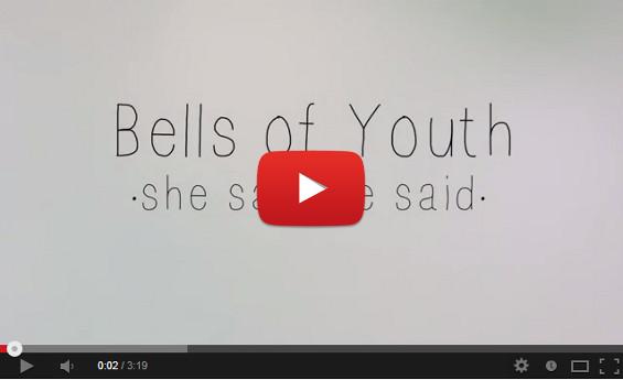videoclip-bellsofyouth-hesaisshesaid